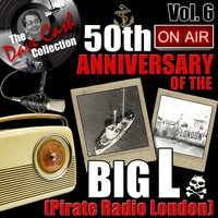 The Dave Cash Collection: 50th Anniversary of the Big L (Pirate Radio London), Vol. 6 — сборник