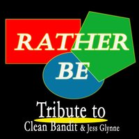 Rather Be: Tribute to Clean Bandit, Jess Glynne — Kelly Jay