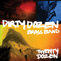 Twenty Dozen — The Dirty Dozen Brass Band