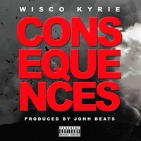 Consequences — Wisco Kyrie