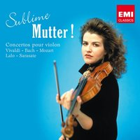 Sublime Mutter ! — Anne-Sophie Mutter, Alexis Weissenberg, Anne Sophie Mutter
