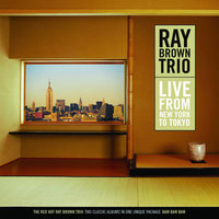 Live From New York To Tokyo — Ray Brown Trio