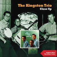 Close Up — The Kingston Trio