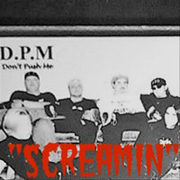 """Screamin"" — Don't Push Me"