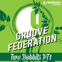 Two Bobbits, Pt. 1 — Groove Federation