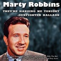 They're Hanging Me Tonight - Gunfighter Ballads — Marty Robbins