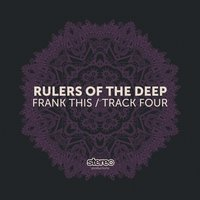 Frank This / Track Four — Rulers Of The Deep