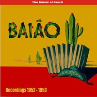The Music of Brazil / Baião /  Recordings 1953 — сборник