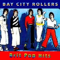 Brit Pop Hits — Bay City Rollers