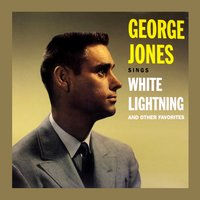 George Jones Sings White Lightning and Other Favourites — George Jones