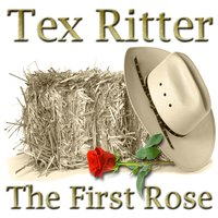 The First Rose — Tex Ritter