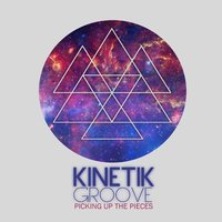 Picking Up The Pieces — Kinetik Groove