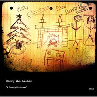 Lonely Christmas — Henry the Archer