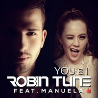 You & I — Robin Tune, Manuela