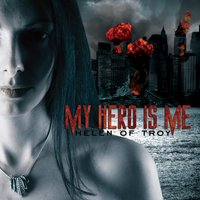 Helen of Troy — My Hero Is Me