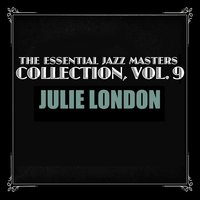 The Essential Jazz Masters Collection, Vol. 9 — Julie London