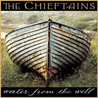 Water From The Well — The Chieftains