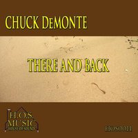 There and Back — Chuck Demonte
