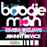 I'm Your Boogie Man — Johnny Device, Simox Deejay