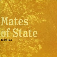 Team Boo — Mates of State
