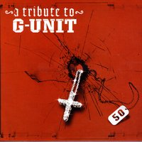 A Tribute To G-Unit — Various Artists - G-Unit Tribute