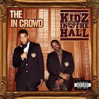 The in Crowd — Kidz In The Hall