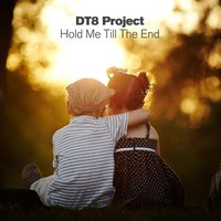 Hold Me Till The End — DT8 Project
