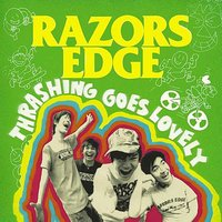 Thrashing Goes Lovely — Razors Edge