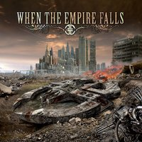 When The Empire Falls — When The Empire Falls