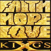 Faith Hope Love — King's X