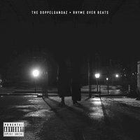 Rhyme over Beats — The Doppelgangaz