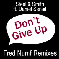 Don't Give Up EP — Steel & Smith feat. Daniel Sensit, Steel & Smith