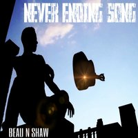 Never Ending Song — Beau n Shaw