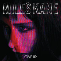 Give Up — Miles Kane