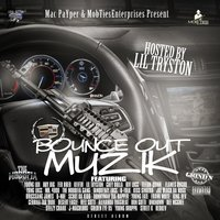 Mac Payper & MobTies Enterprises Present: Bounce out Muzik Hosted by Lil Tryston — сборник