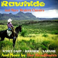 Rawhide and More Western Classics — The Headliners
