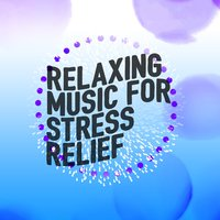 Relaxing Music for Stress Relief — Stress Relief