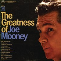 The Greatness Of Joe Mooney — Joe Mooney