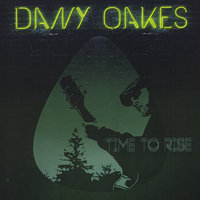 Time to Rise — Dany Oakes