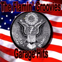 Garage Hits — The Flamin' Groovies