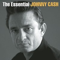 The Essential Johnny Cash — Johnny Cash