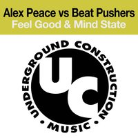 Feel Good & Mind State (E.P.) — Alex Peace, Beat Pushers