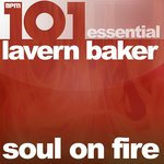 101 - Soul On Fire - Essential Lavern Baker