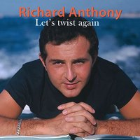 Let's Twist Again — Richard Anthony