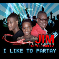 I Like to Partay (feat. The Youngbeez) — Jim