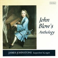 John Blow's Anthology — John Blow, James Johnstone, Johann Jakob Froberger, Johann Caspar Ferdinand Fischer, Nicolaus Adam Strungk