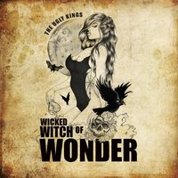 Wicked Witch of Wonder — The Ugly Kings