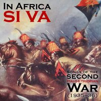 In Africa si va  - Songs of the Second Italo-Ethiopian War (1935–1936) — сборник