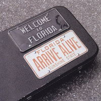 Arrive Alive — Welcome to Florida
