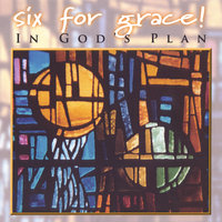 In God's Plan — six for grace!